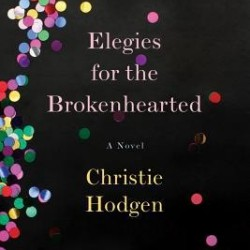 Too Much Detail, or Not Enough? Elegies for the Brokenhearted, by Christine Hodgen