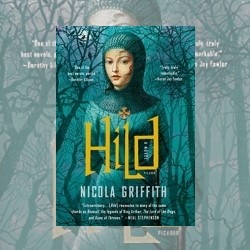 Quiet Mouth, Bright Mind: Nicola Griffith's Hild