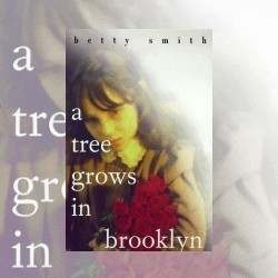 Completing the Circle: A Tree Grows in Brooklyn, by Betty Smith