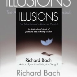 Stories that Enlighten: Illusions by Richard Bach