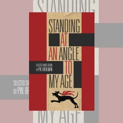 Standing at an Angle to my Age, by P.W. Bridgman